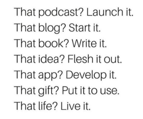 [Image] That life? Live it.