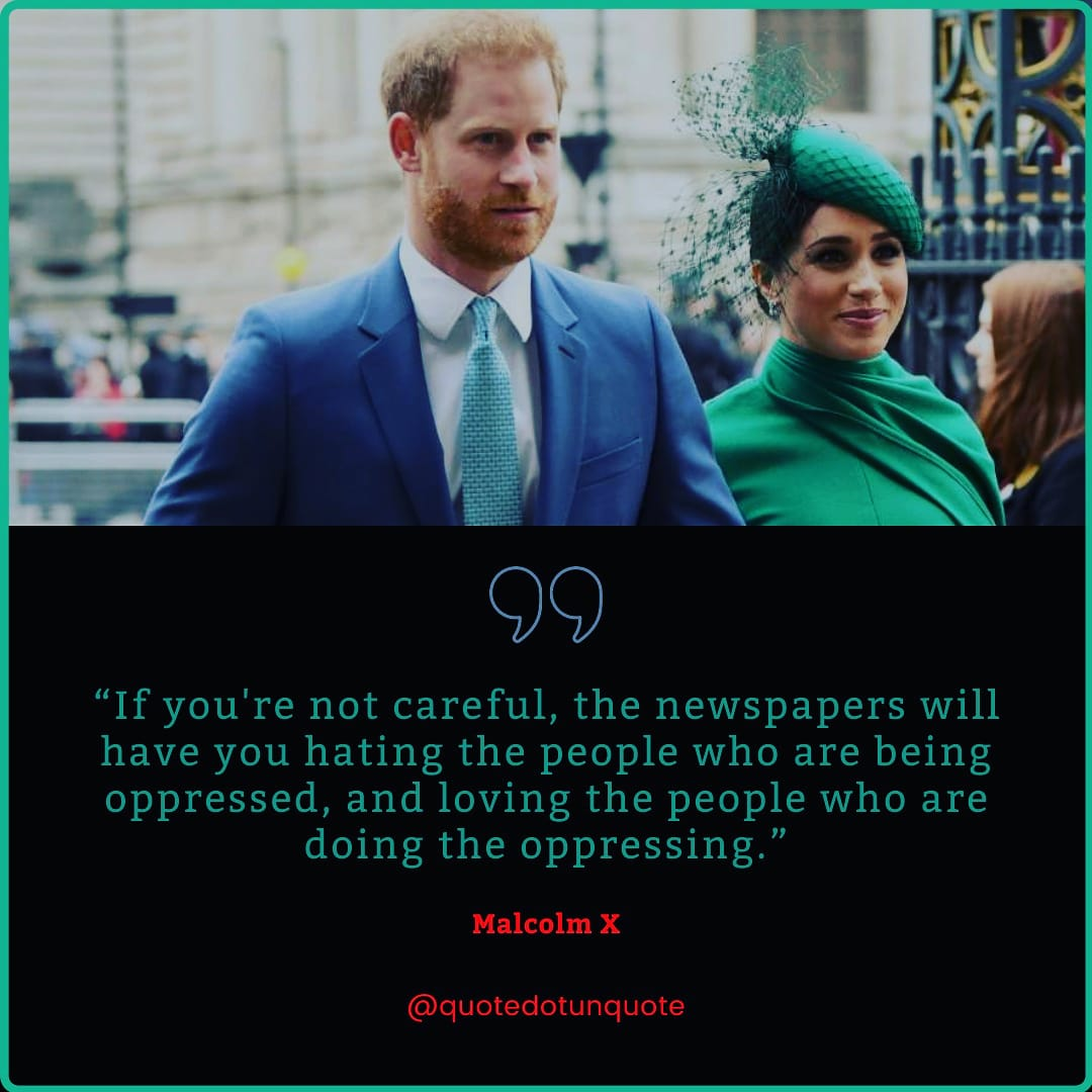 """""""If you're not careful, the newspapers will have you hating the people who are being oppressed, and loving the people who are doing the oppressing."""" – Malcolm X [1080*1080]"""