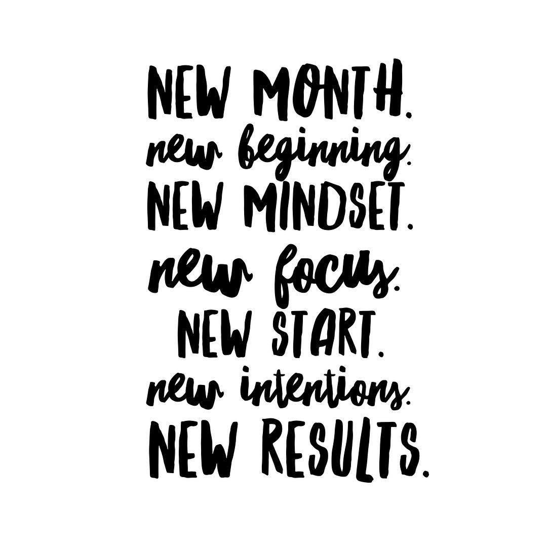 [Image] New Month. New Beginnings. New Mindset. New Focus. New Start. New Intentions. New Results.