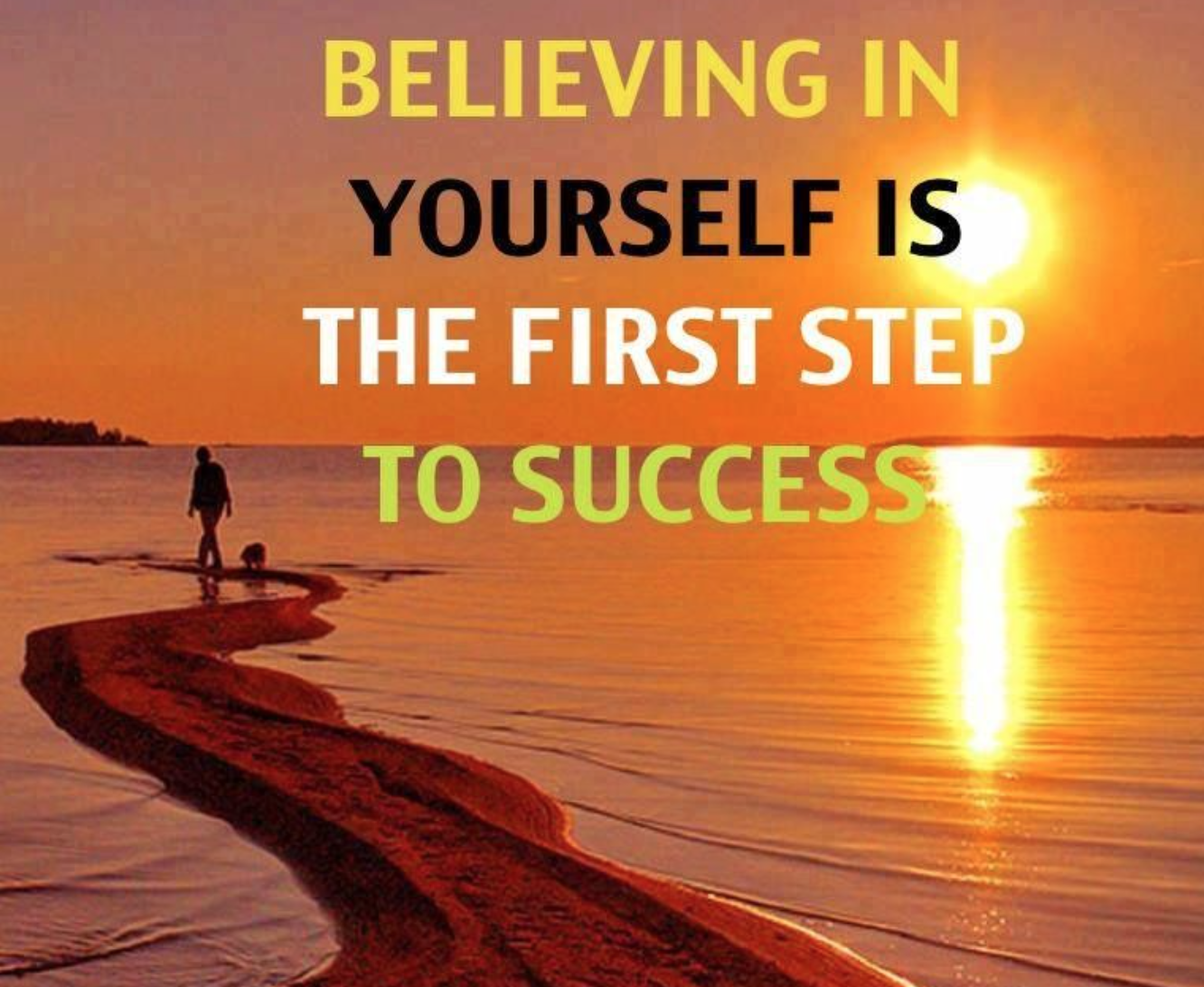 [Image] Believing in yourself is the first step to success.
