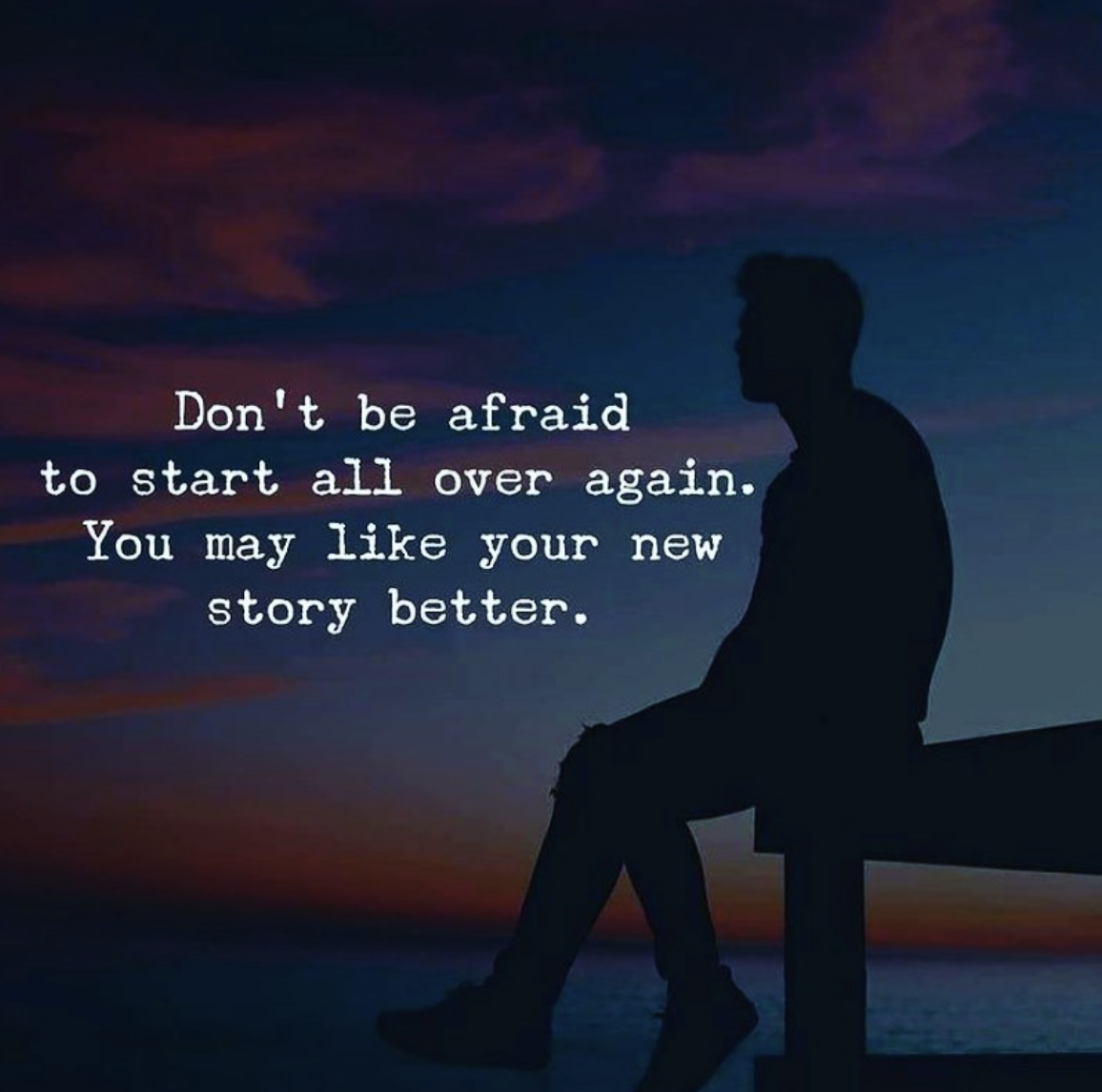 [Image] Don't be afraid to start all over again. You may like your new story better.