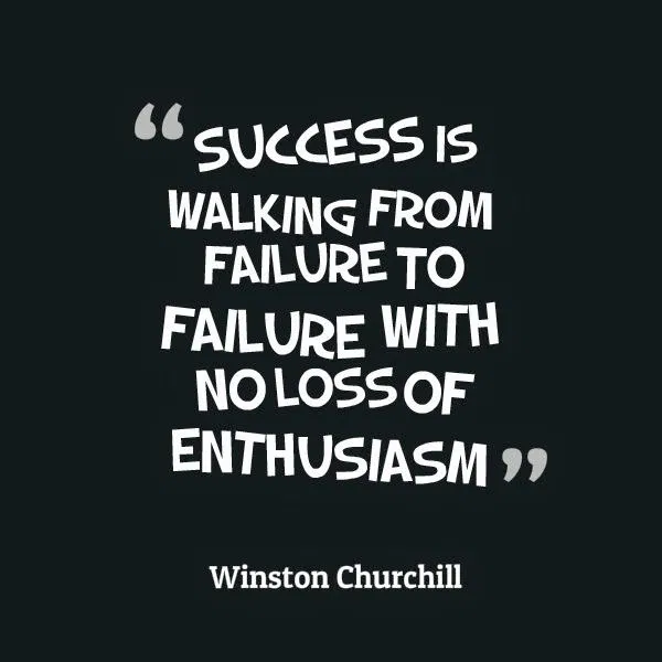 [Image] Success is walking from failure to failure without loss of enthusiasm