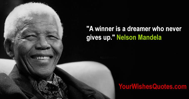 """A winner is a dreamer who never gives up"". – Nelson Mandela [764×401]"