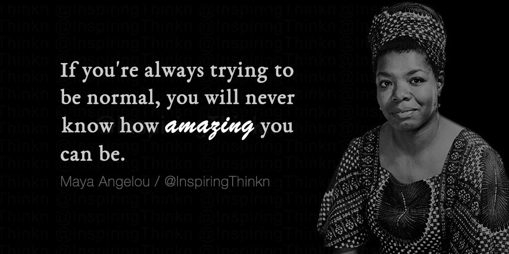 If you're always trying to be normal you will never know how amazing you can be. (1024 X 512 )