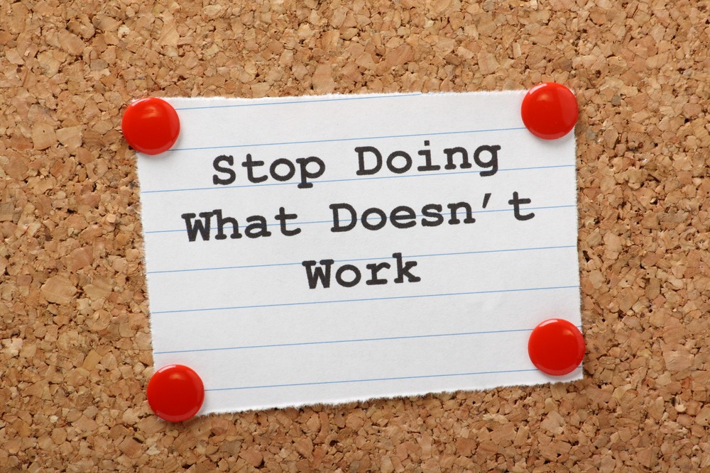 [Image] Stop doing what doesn't work.