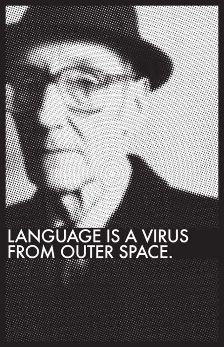 """""""Language is a virus from outer space."""" – William S. Burroughs [453×700]"""
