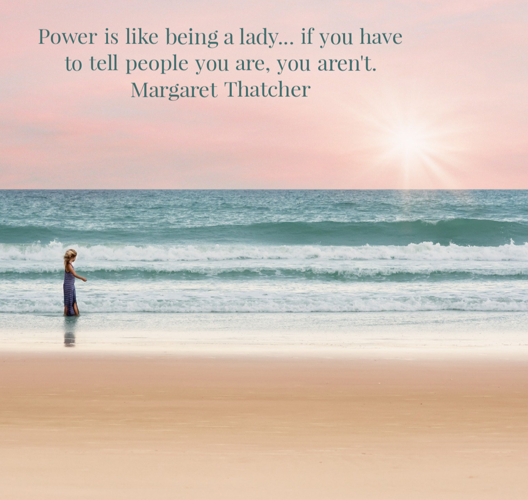 Power is like being a lady… if you have to tell people you are, you aren't. – Margaret Thatcher [1080×1023]