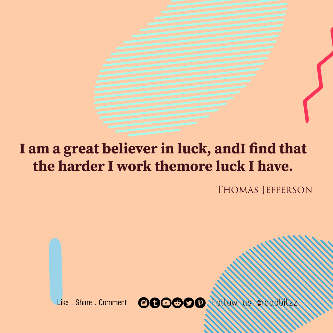 I am a great believer in luck, andI find that the harder I work themore luck I have. https://inspirational.ly