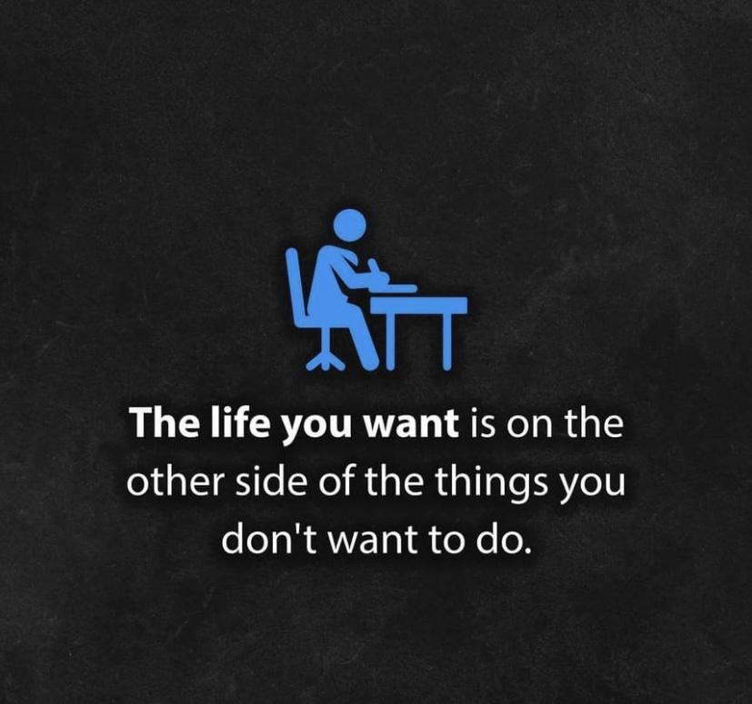 Win The life you want is on the other side of the things you don't want to do. https://inspirational.ly