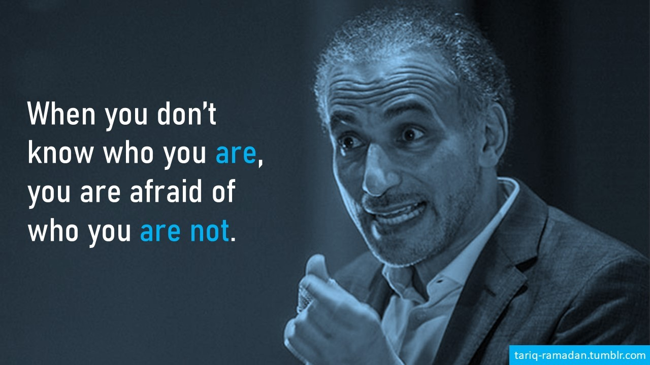 """When you don't know who you are, you are afraid of who you are not."" ~Tariq Ramadan (1280*720)"
