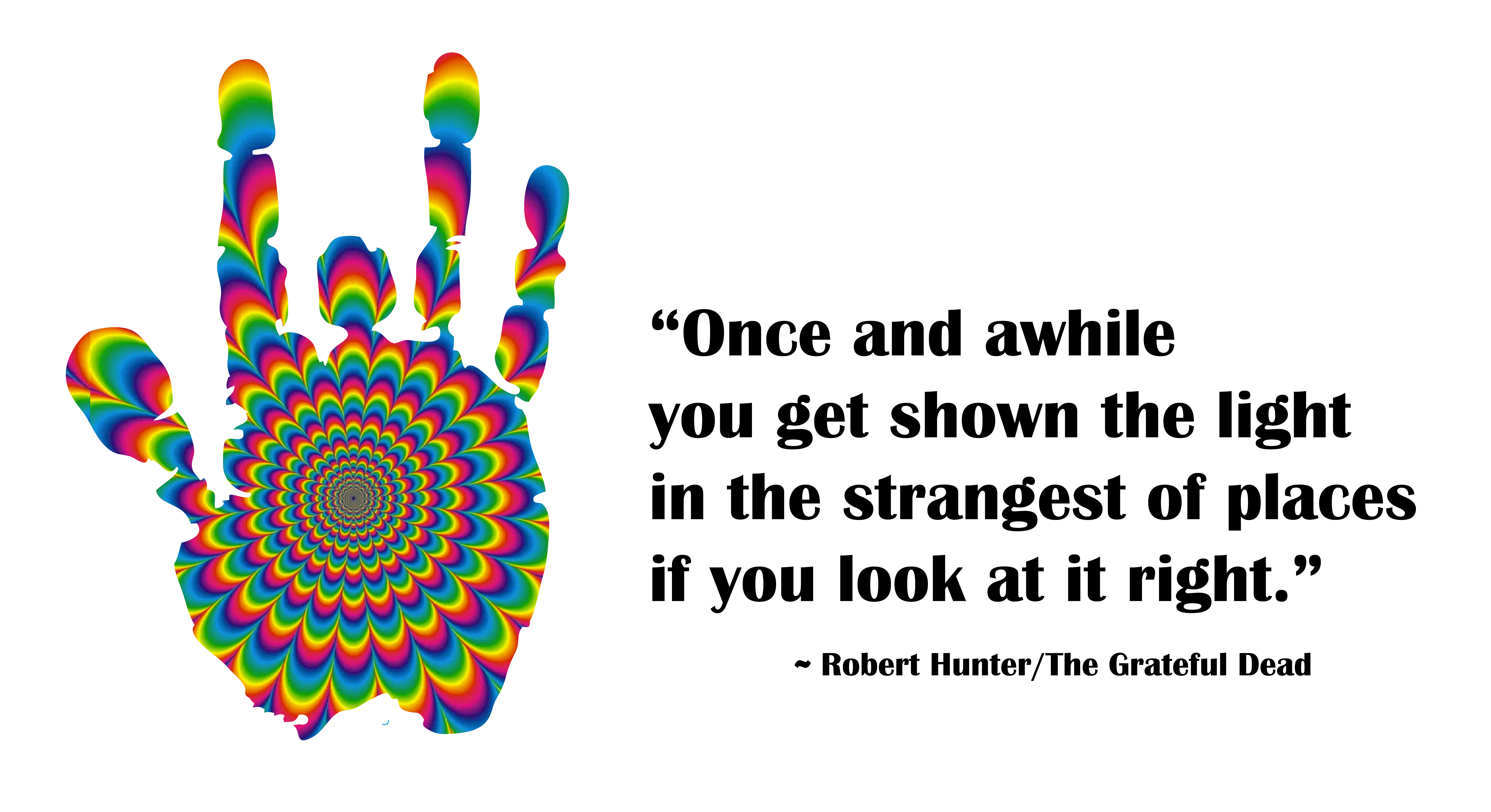 "[OC] ""Once and a while you get shown the light…"" – Robert Hunter/The Grateful Dead[1400×750]"