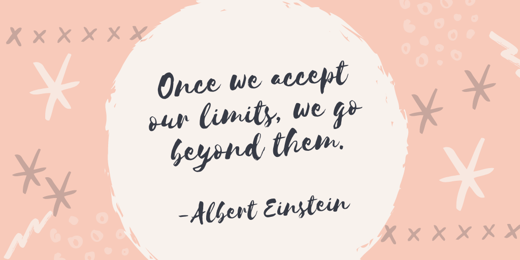 """Once we accept our limits, we go beyond them."" -Albert Einstein [1024 x 512]"