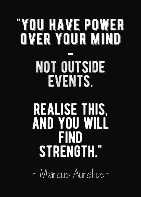 """mu IIIAAII/E WWW WER Y/IIJIJJR. MIIIIIIII NOT OIITSIDE EVENTS. REALISE THIS. AND YOU WILL FIND STRENGTH."" ' Marcus Aureliua' https://inspirational.ly"