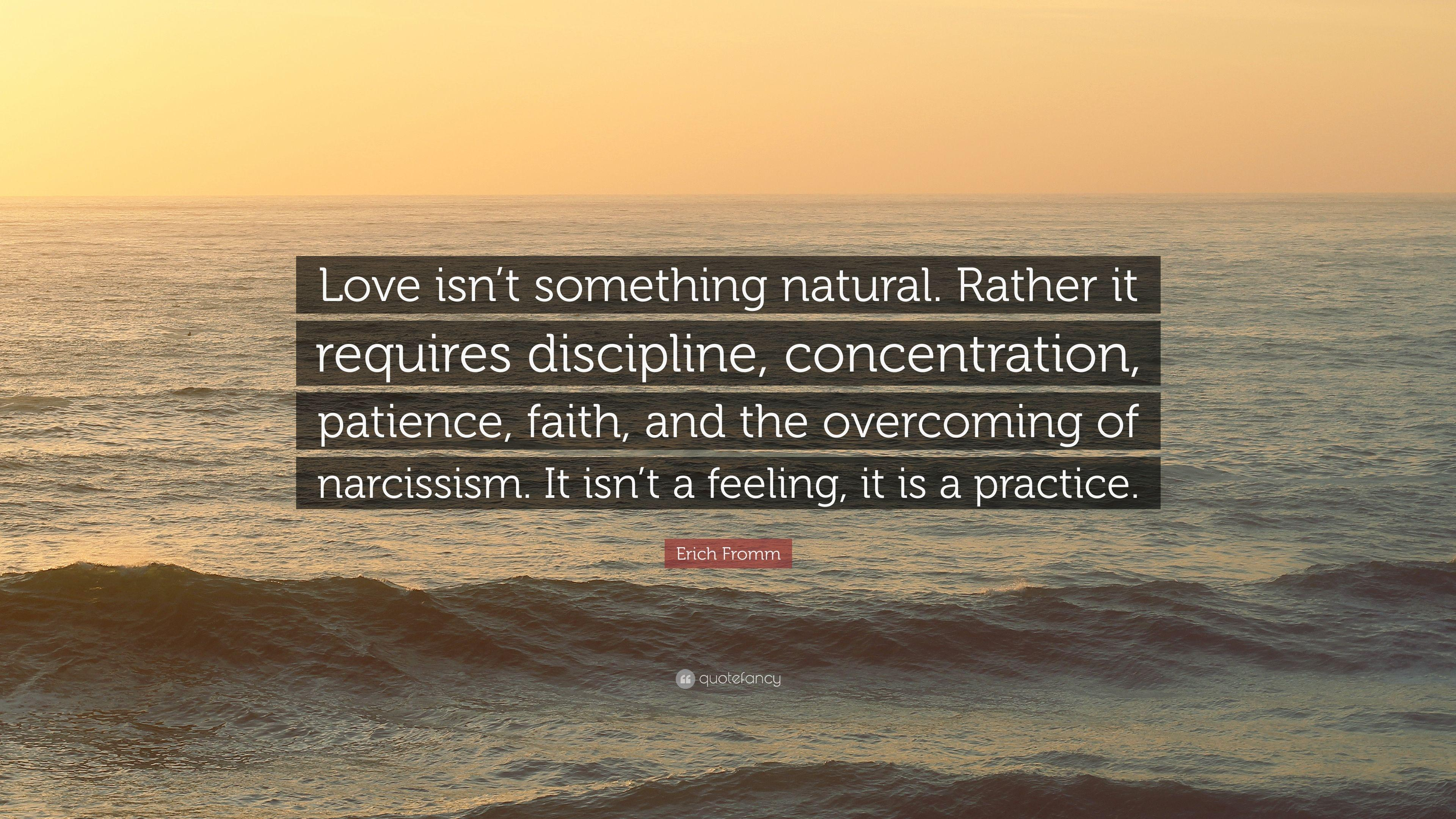"""Love isn't something natural. Rather it requires discipline, concentration, patience, faith, and the overcoming of narcissism. It isn't a feeling, it is a practice."" Eric Fromm, *The Art of Loving* [3840×2160]"