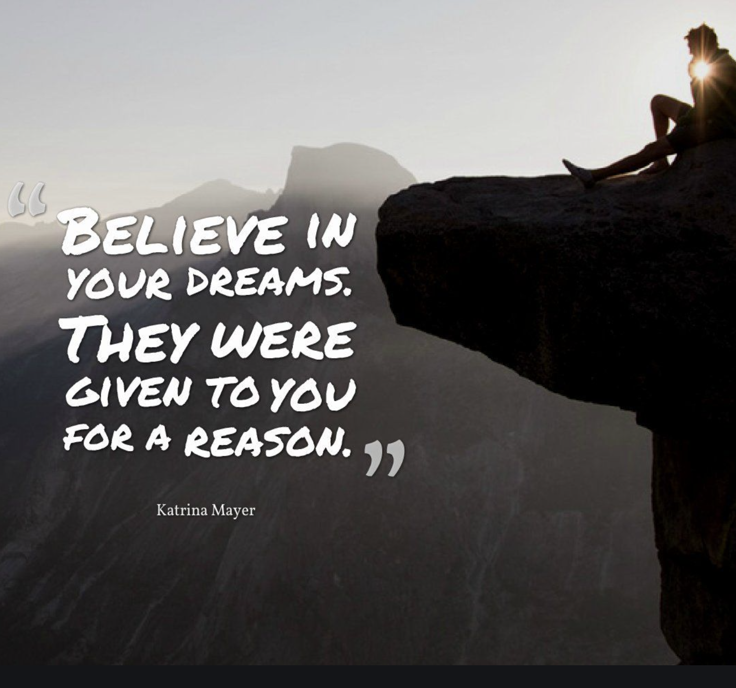[Image] Believe in your dreams. They were given to you for a reason.