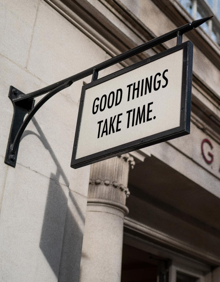 [Image] Good things take time. Be patient.