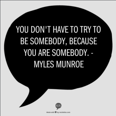 [Image] You are somebody