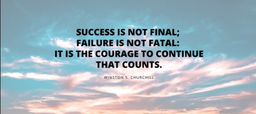 SUCCESS IS NOT FINAL; FAILURE IS NOT FATAL: IT IS THE COURAGE TO CONTINUE THAT COUNTS. https://inspirational.ly