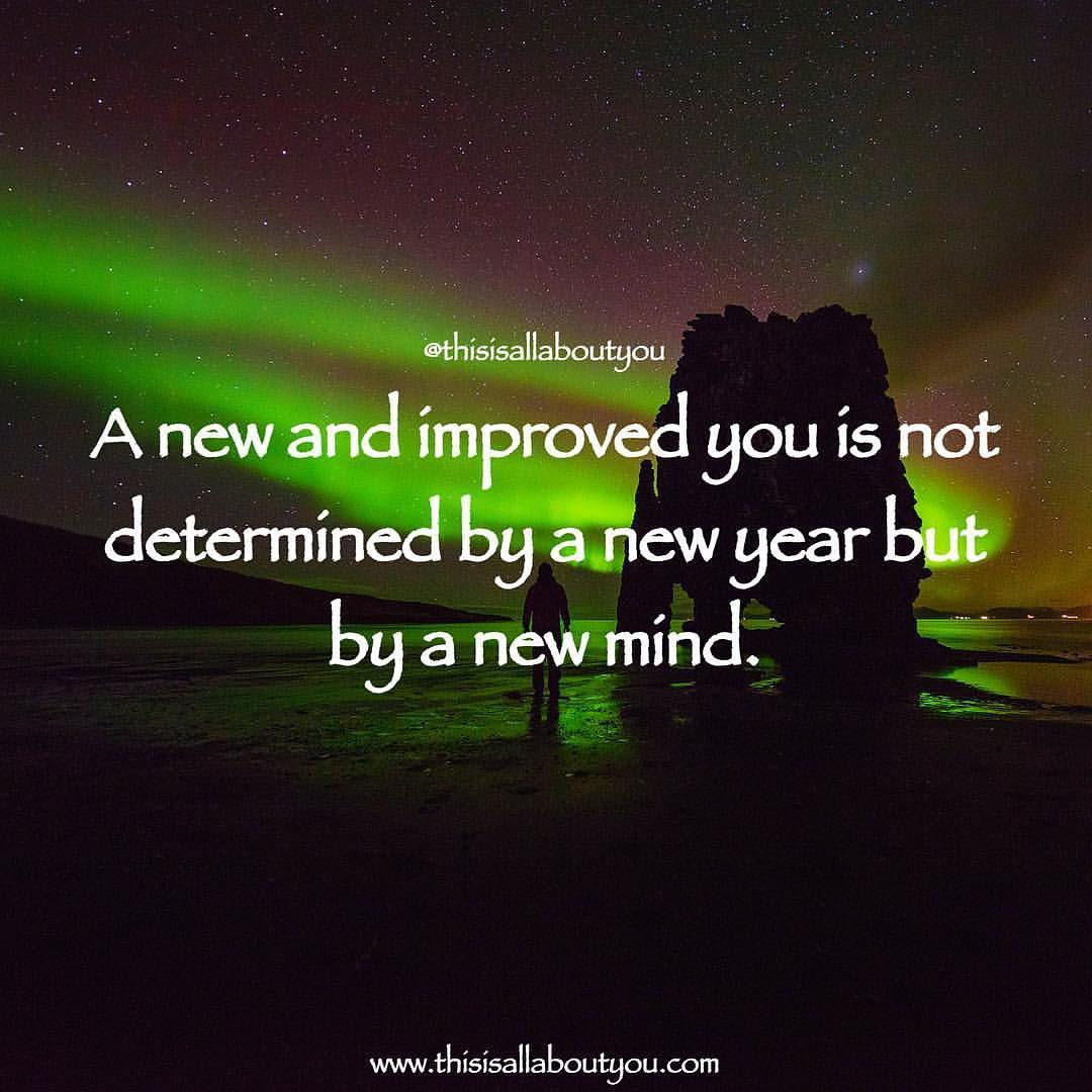 """A new and improved you is not determined by a new year but by a new mind."" ~ Andre Dominguez [1080×1080]"