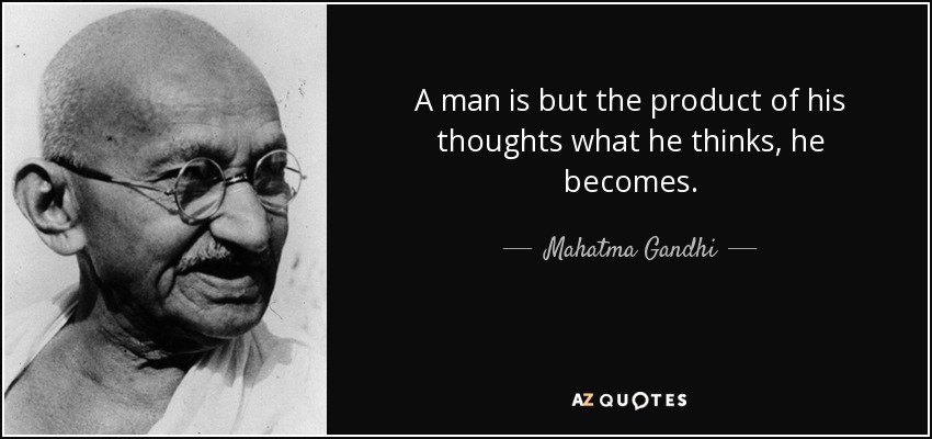 "A man is but the product of his thoughts. What he thinks, he becomes."" ― Mahatma Gandhi ( 850 X 400 )"