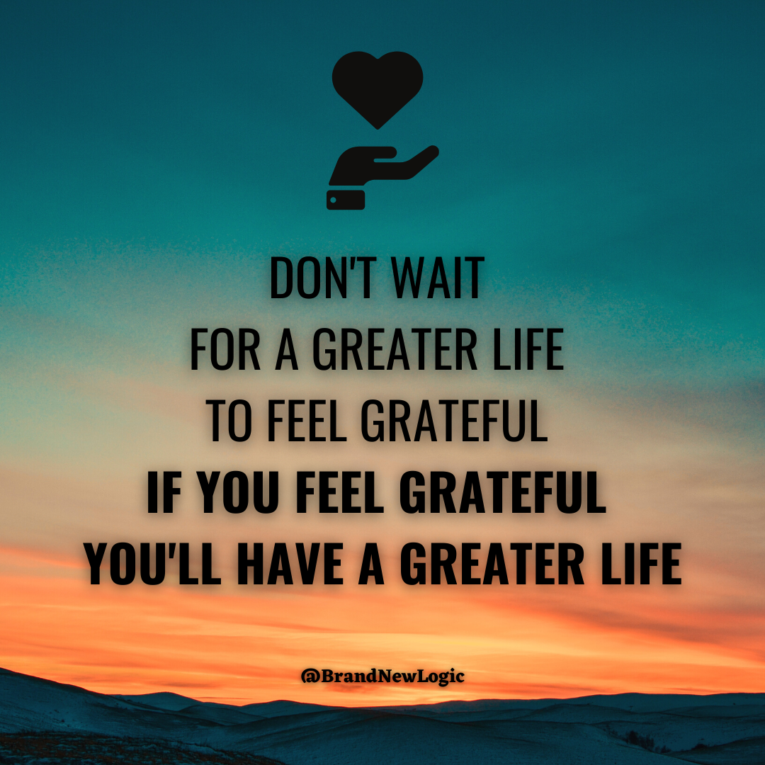 """Don't wait for a greater life to feel grateful, if you feel grateful you'll have a grateful life"" – Jim Kwik [1080×1080]"