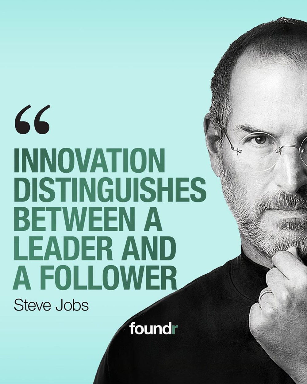 """ Innovation distinguishes between a leader and a follower "" – Steve Jobs [1000×1250]"