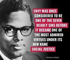 """""""Envy was once considered to be one of the seven deadly sins…"""" Thomas Sowell #SocialJustice 760×654"""