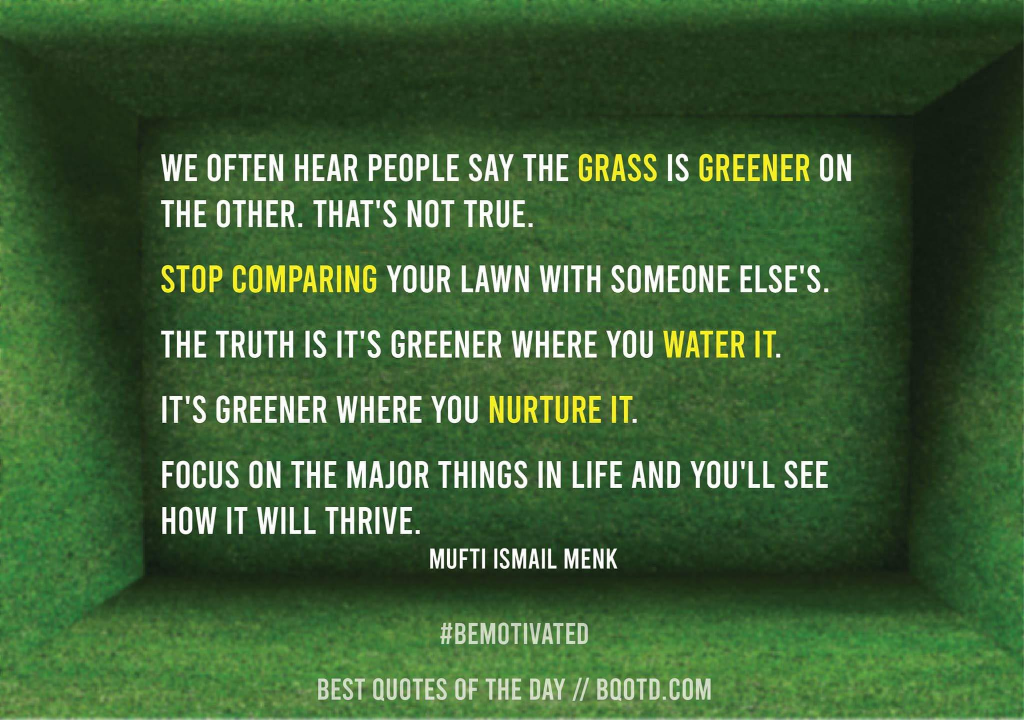 """""""Grass is greener where you nature it"""" [500X500] -Muft Menk"""