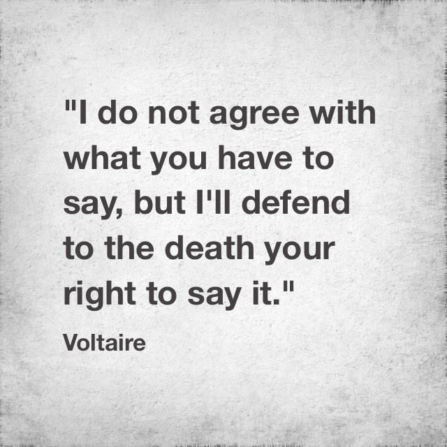 """""""I do not agree with what you have to say, but I'll defend to the death your right to say it"""" [640×640]"""