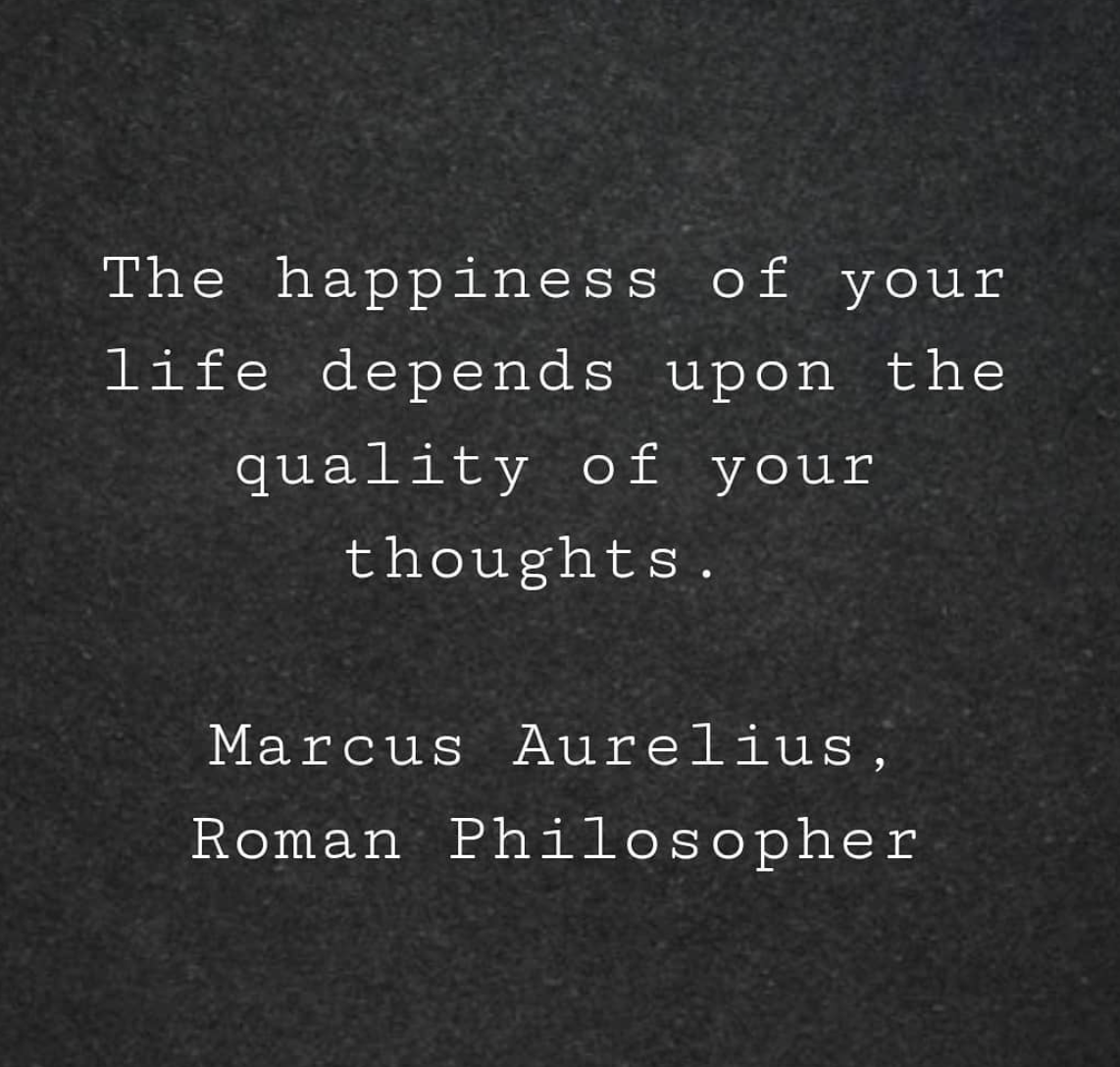[Image] The happiness of your life depends upon the quality of your thoughts.