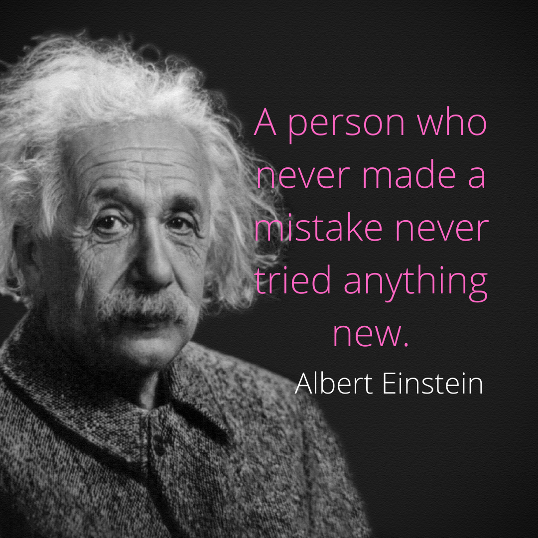 A person who never made a mistake never tried anything new. -Albert Einstein [1080*1080]