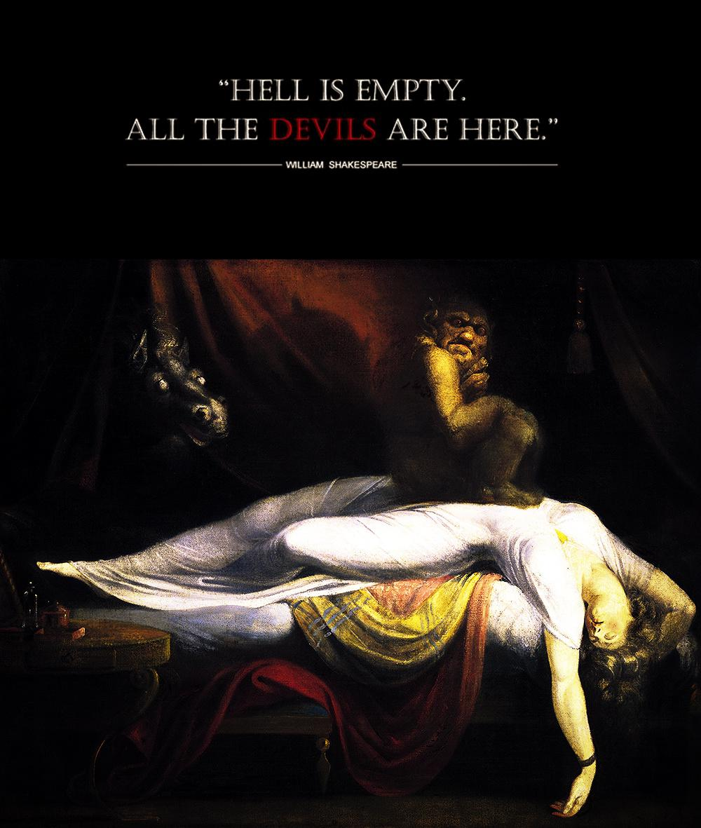 """Hell is empty. All the devils are here."" – William Shakespeare [1000×1181]"