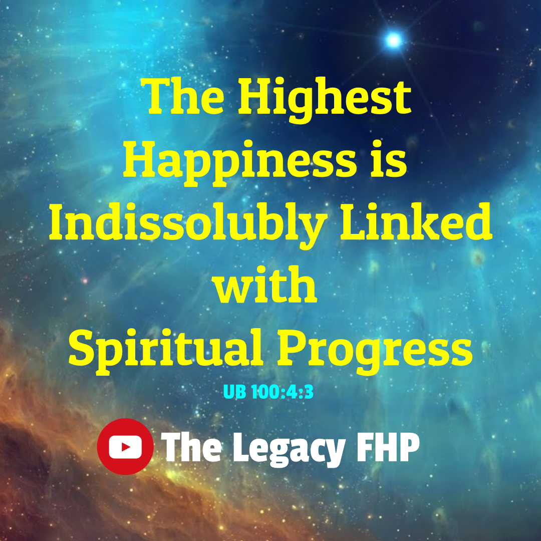 """The Highest Happiness is Indissolubly Linked with Spiritual Progress"" – The Legacy FHP [1080×1080]"