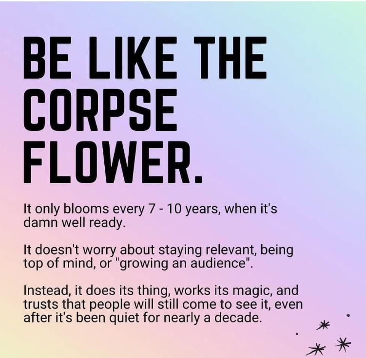 [Image] Be like the corpse flower.