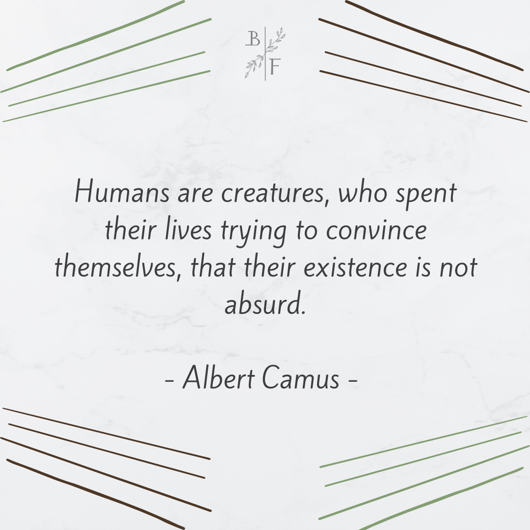 """""""Humans are creatures, who spent their lives trying to convince themselves, that their existence is not absurd – Albert Camus [1080×1080]"""