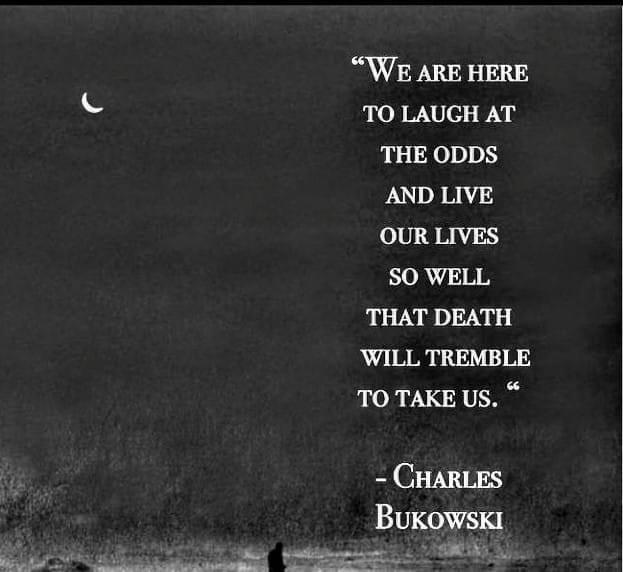 We are here to laugh at the Odds! Charles Bukowski (1000*'s2000)