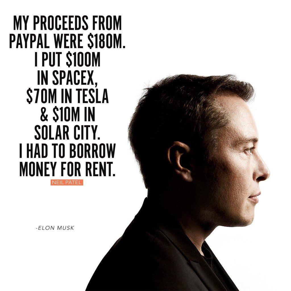 My Proceeds from PayPal were $180M. I put $100M in SpaceX, $70M in Tesla & $10M in Solar City. I had to borrow money for rent. – Elon Musk [1024×1024]