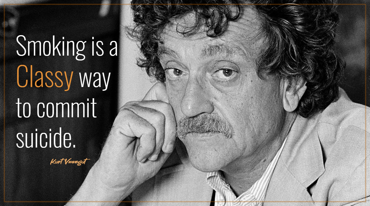 Smoking is a classy way to commit suicide. – Kurt Vonnegut [1280 x 715] [OC]