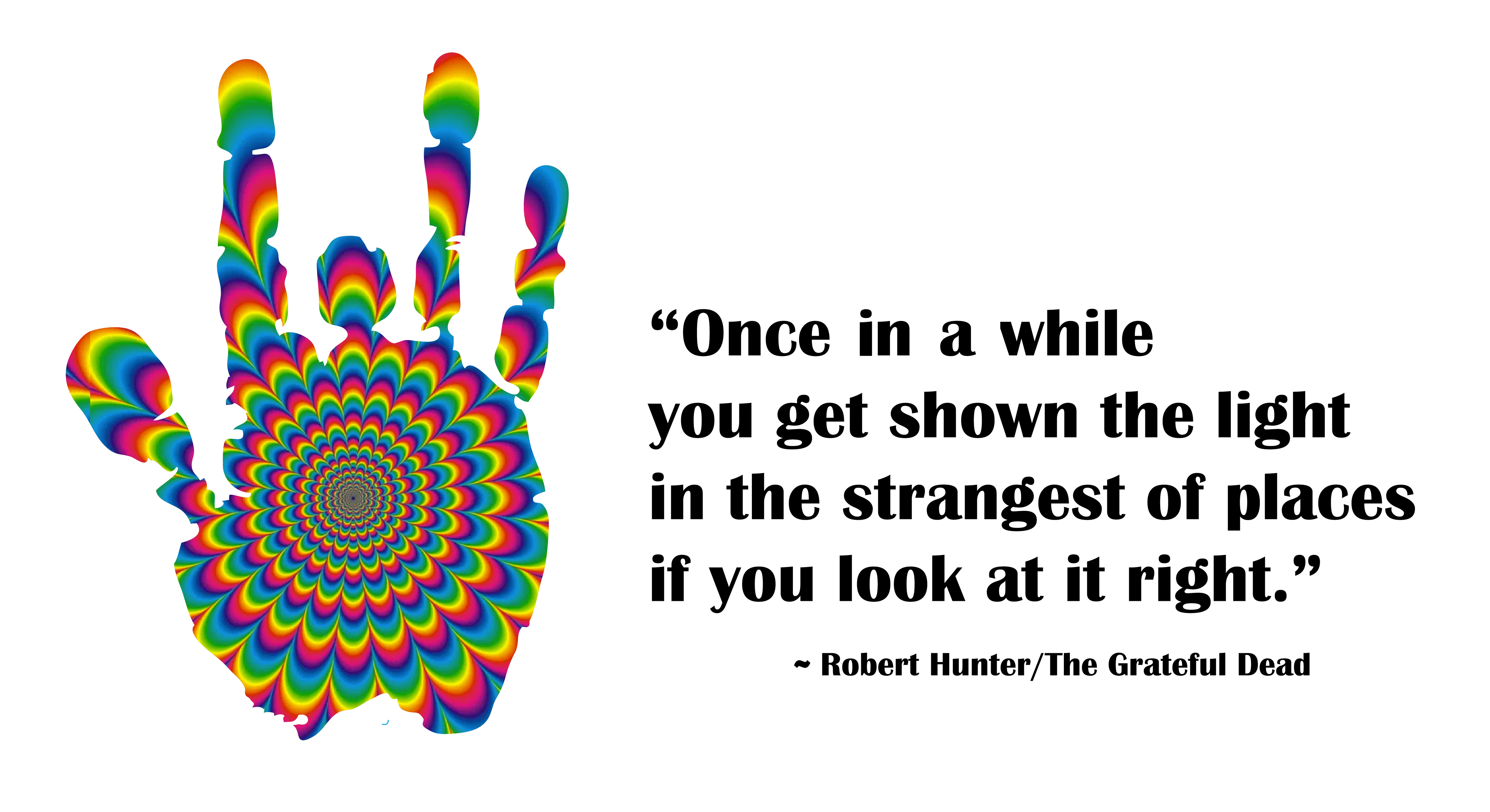 """[OC]""""Once in a while you get shown the light…"""" – Robert Hunter/The Grateful Dead [5000×2725]"""
