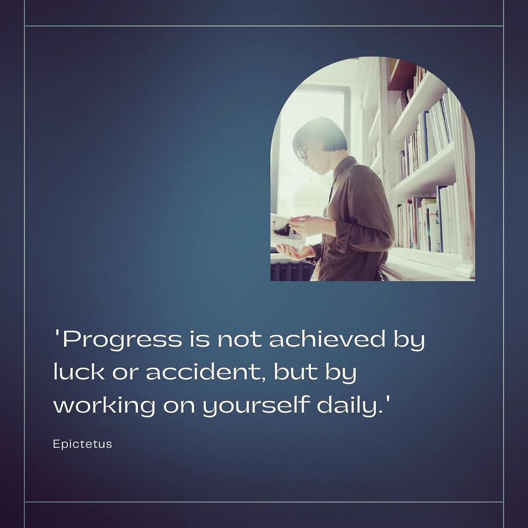 "[Image] ""Progress is not achieved by luck or accident, but by working on yourself daily."" ~ Epictetus"