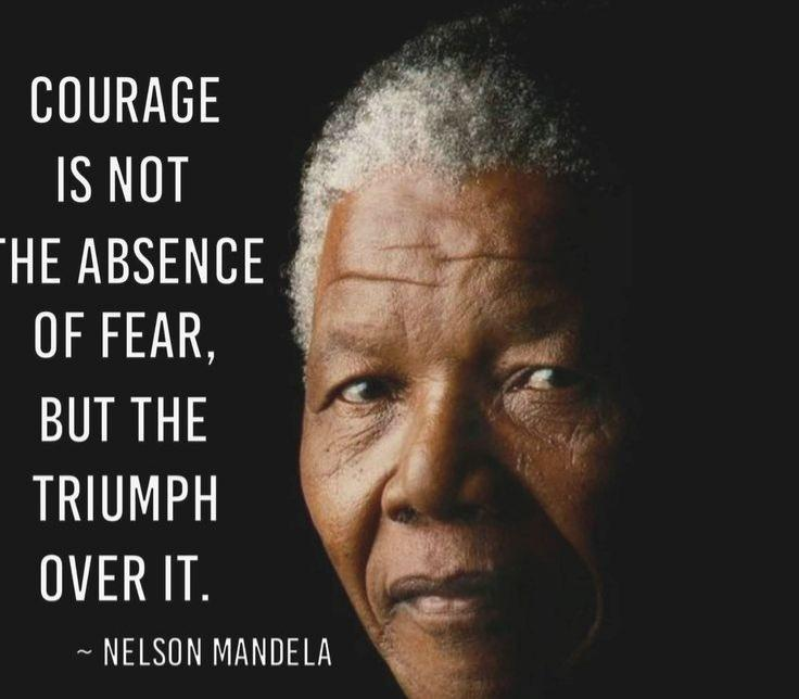 """""""Courage is not absence of fear,but the triumph over it."""" – Nelson Mandela [736×785]"""