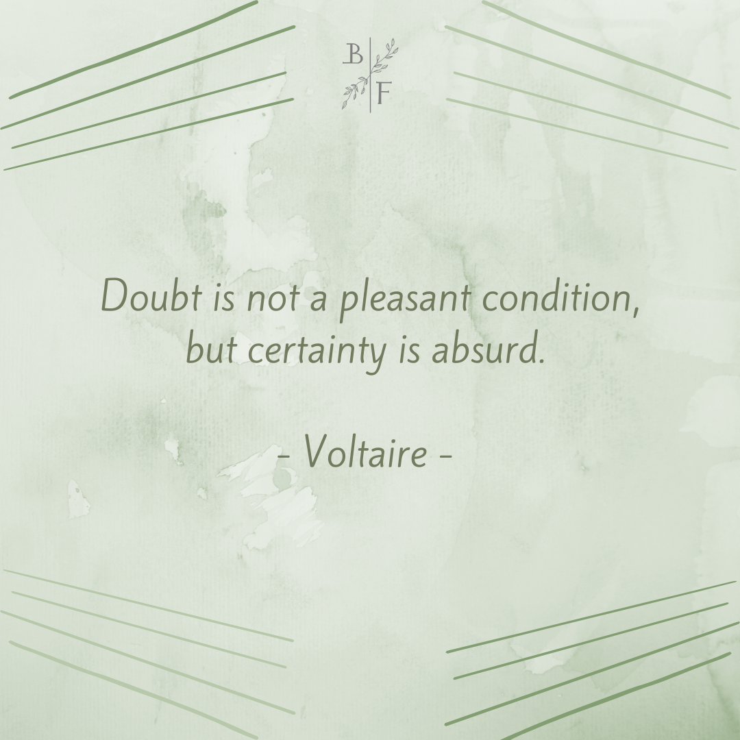 """""""Doubt is not a pleasant condition, but certainty is absurd"""" – Voltaire [1080×1080]"""