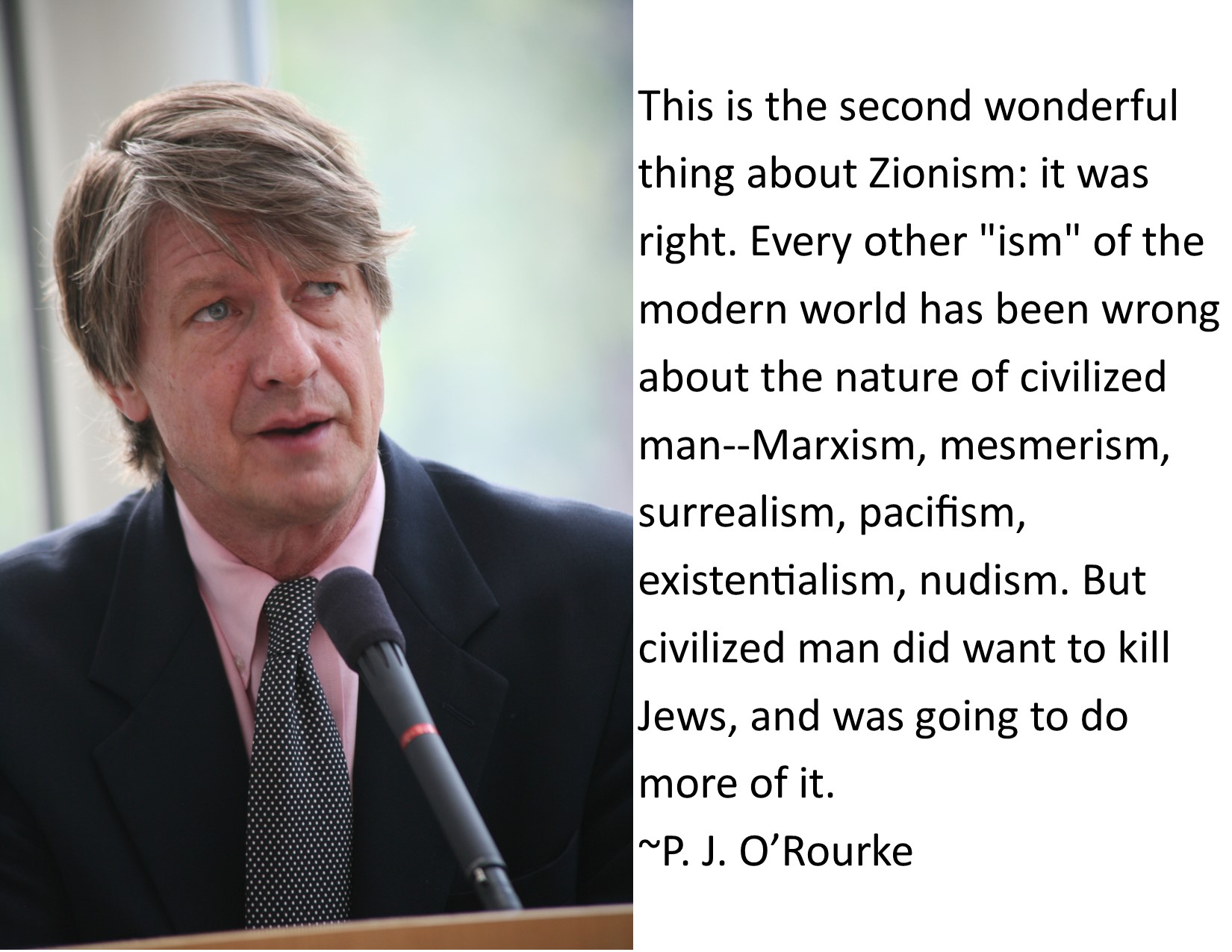 """""""This is the second wonderful thing about Zionism: it was right."""" ~P. J. O'Rourke [1650 x 1275] [OC]"""
