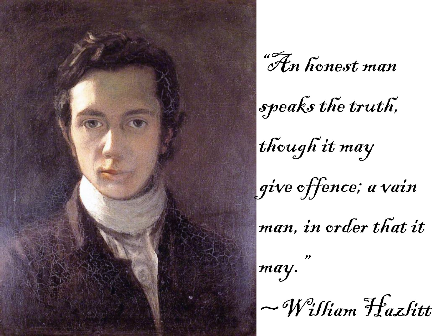 """""""An honest man speaks the truth, though it may give offence; a vain man, in order that it may."""" ~William Hazlitt [1650 x 1275] [OC]"""