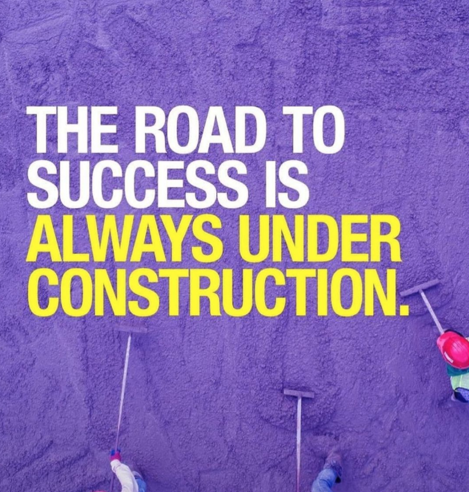 [Image] The road to success is always under construction.