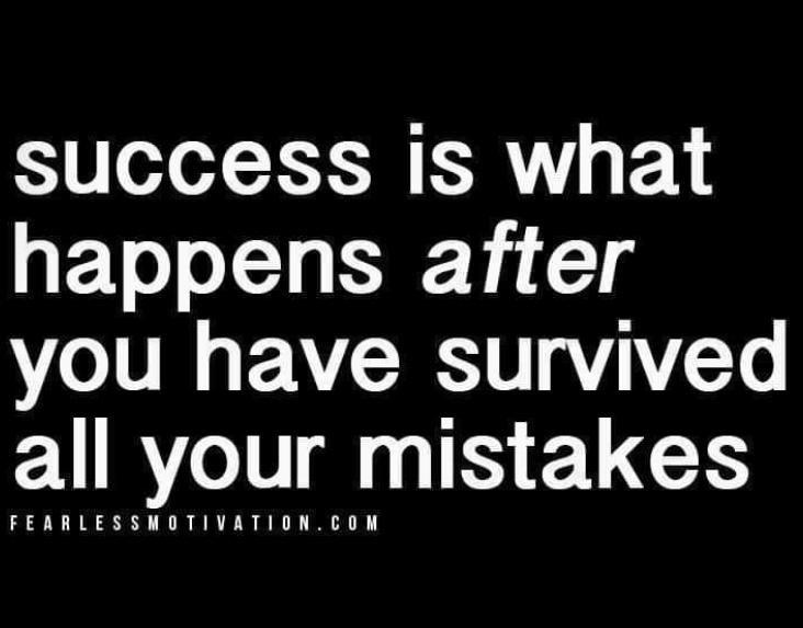 [Image] Mistakes + Survival = Success