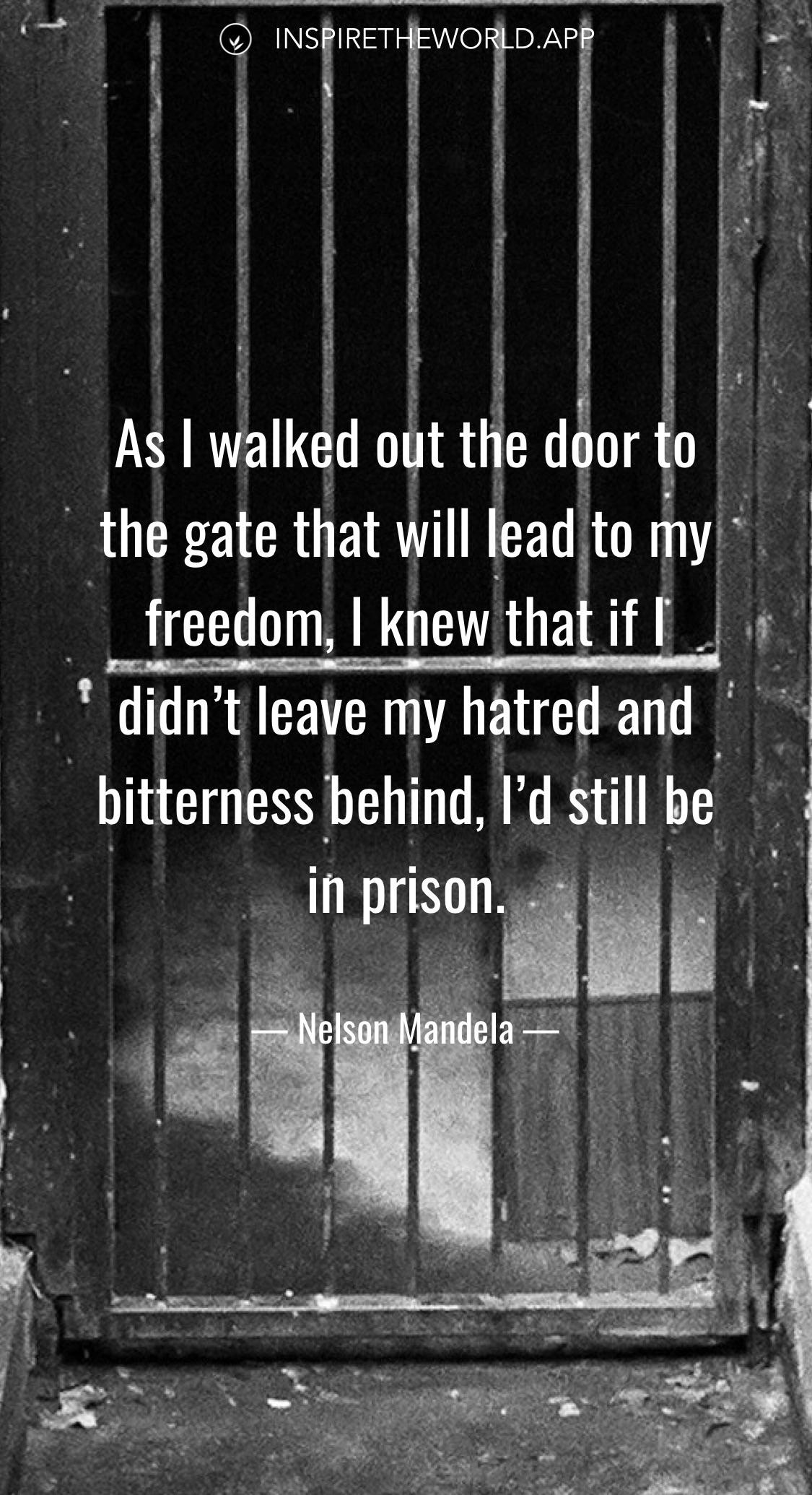 As I walked out the door to the gate that will lead to my freedom… — Nelson Mandela [1125×2070]