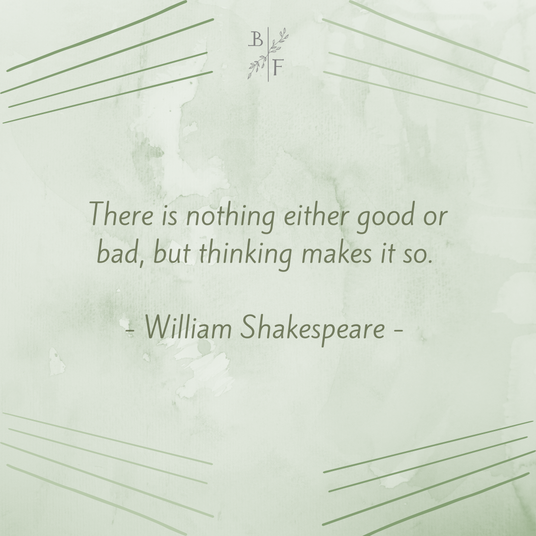 """""""There is nothing either good or bad, but thinking makes it so"""" – William Shakespeare [1080×1080]"""