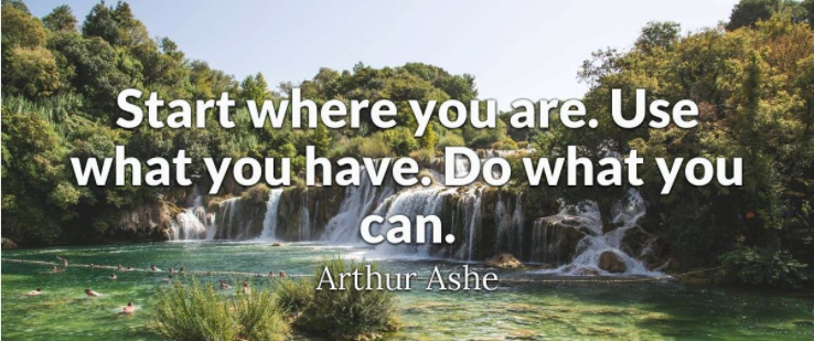 [Image] Start where you are.