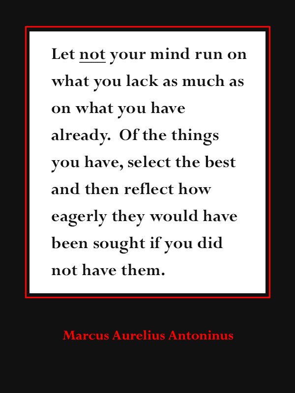 [Image] Let not your mind run on what you lack…